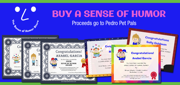 Buy a sense of humor from The Sense of Humor Store and support Pedro Pet Pals